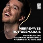 PIERRE-YVES ROY-DESMARAIS, NOUVEAU PORTE-PAROLE SUR MESURE POUR UNE ÉDITION VIRTUELLE DE SECONDAIRE EN SPECTACLE